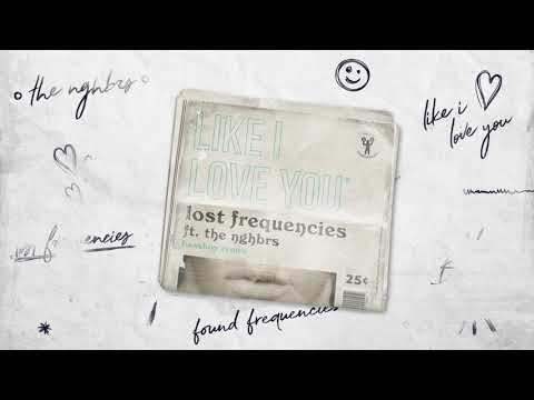 Lost Frequencies ft. The NGHBRS - Like I Love You (BASSBOY REMIX)