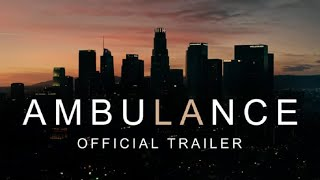 Ambulance   Official Trailer