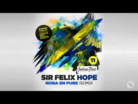 Sir Felix - Hope (Nora En Pure Remix)