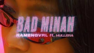 Ramengvrl – bad minah (feat. Hullera)
