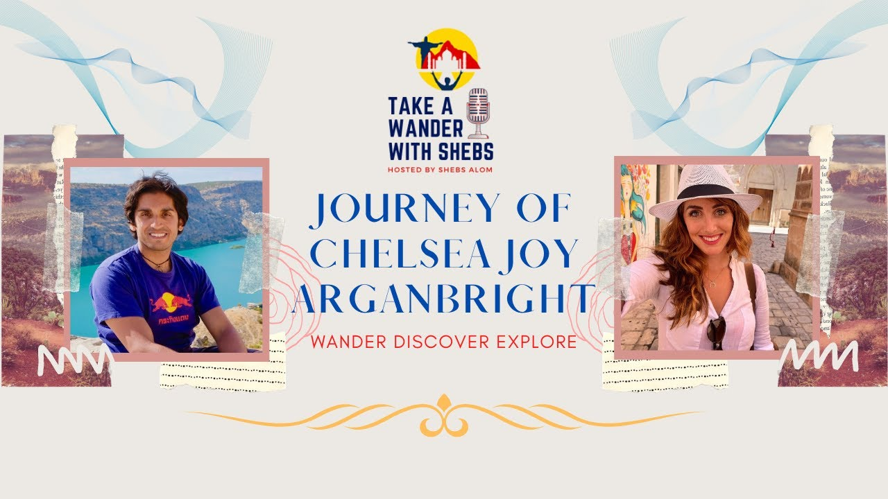 Take a Wander with Shebs - Travel Talk with Chelsea Joy Arganbright | London