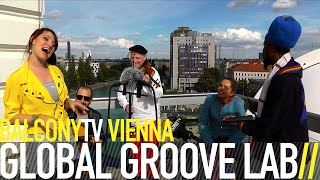 GLOBAL GROOVE LAB - I´M A STRANGER (BalconyTV)