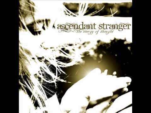 "Ascendant Stranger - Who You Are (Official Recording from ""The Energy of Thought EP"")"