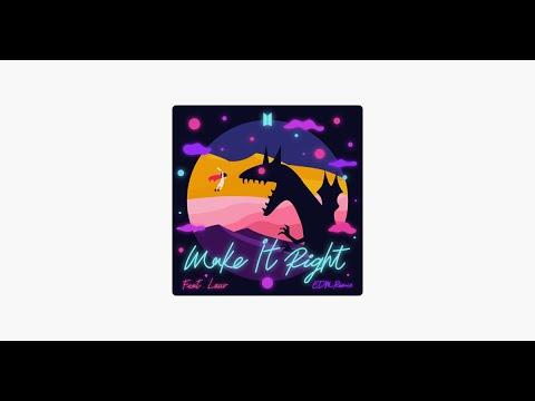 [EDM Remix] BTS Feat. Lauv 'Make It Right' [Audio]