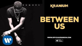 Kranium - Between US ( Official Audio)
