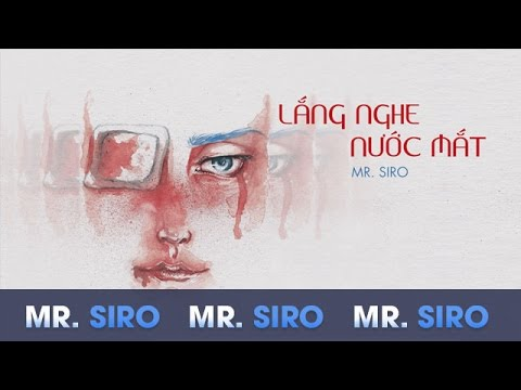 Lắng Nghe Nước Mắt - Mr. Siro (Karaoke)