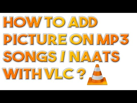How To Add Picture in Mp3 Songs / Naat With VLC ?