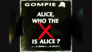 Gompie - Alice, who the X is Alice?