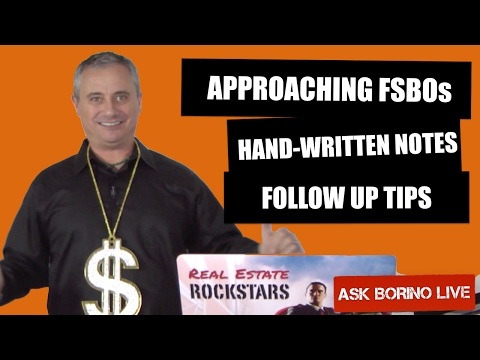 APPROACHING FSBOS - HANDWRITTEN NOTES TO FRIENDS - FOLLOW UP TIPS - Borino's Real Estate Training