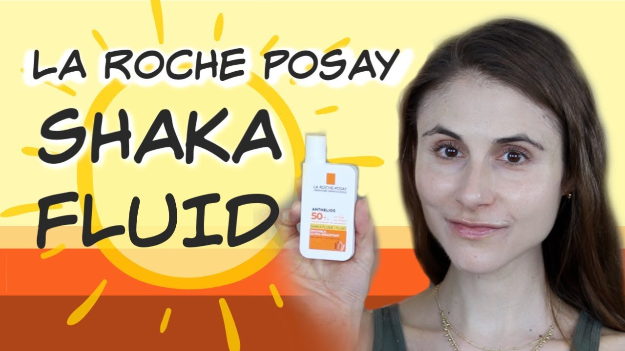 La Roche Posay Anthelios Spf 50 Shaka Fluid Review Dr Dray Youtube