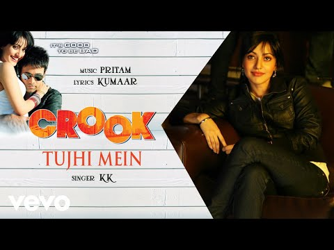 Tujhi Mein - Official Audio Song | Crook | KK | Pritam