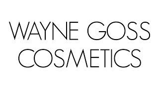 WAYNE GOSS COSMETICS - COMING SOON