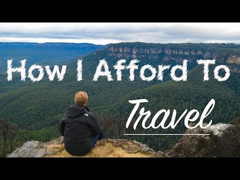 HOW I AFFORD TO TRAVEL!!