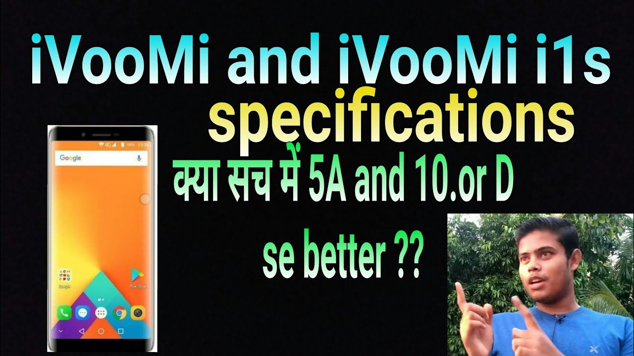 iVooMi i1 and iVooMi i1s Specifications | Better then Redmi 5A or 10 or D?  My opinion