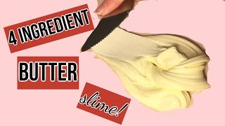 4 Ingridient Butter SLIME!  Without Clay or Shaving Cream!