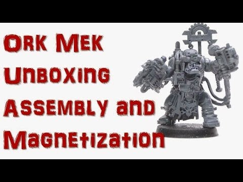 Ork Mek Unboxing and Magnetization
