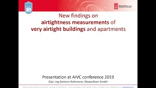 New findings on airtightness measurements of very airtight buildings | (S. Rolfsmeier, DE)