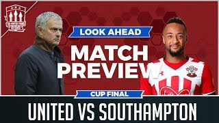 MOURINHO'S CUP FINAL DILEMMA! Manchester United vs Southampton PREVIEW