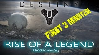 Destiny | 'Rise of A Legend' Fan Made Mini Movie - First 3 Minutes!