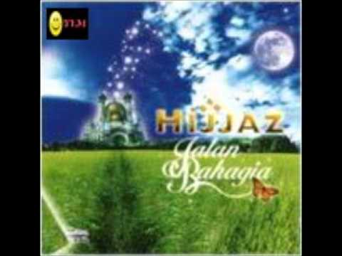 Hijjaz = Dia Kekasih Allah