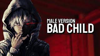 Nightcore - Bad Child [Male Version] (Tones and I)
