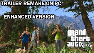 Grand Theft Auto V Trailer Remake PC (Better Version)