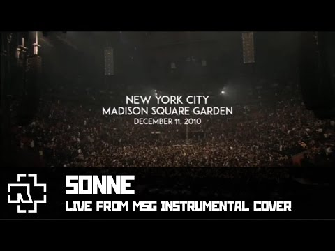 Rammstein - Sonne instrumental cover (LIVE from Madison Square Garden)