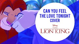 Can You Feel The Love Tonight • Elton John (Duet by Tara and Kiba) [Cover]