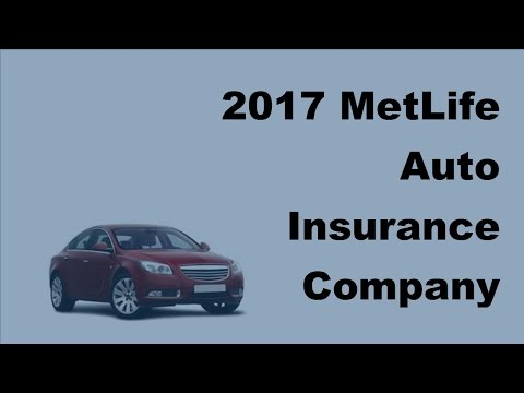 2017 MetLife Auto Insurance Company Information | What You Should Know About MetLife Auto Insurance