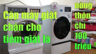 Cặp máy giặt 3 chăn cho tiệm giặt là ở nông thôn chỉ 100 triệu   Tiệm giặt là nông thôn