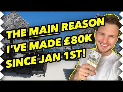 The Secret Behind How I've Made £80,000 Since January 1st 2018! DUBAI EDITION  👨🏼‍💻