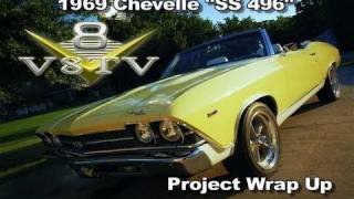 1969 Chevelle SS496 Restoration Re-Cap Video Feature V8TV