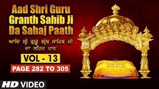 Aad Sri Guru Granth Sahib Ji Da Sahaj Paath (Vol - 13) | Page No. 282 to 305 | Bhai Pishora Singh Ji