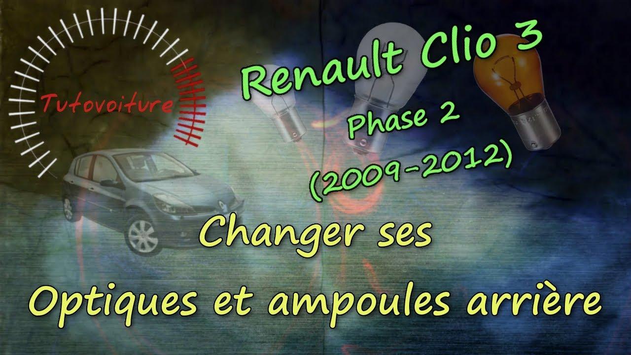 Changer Optique Et Ampoule Arriere Renault Clio 3