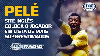 PELÉ É SUPERESTIMADO??? Ranking de site inglês gera debate no Fox Sports Rádio