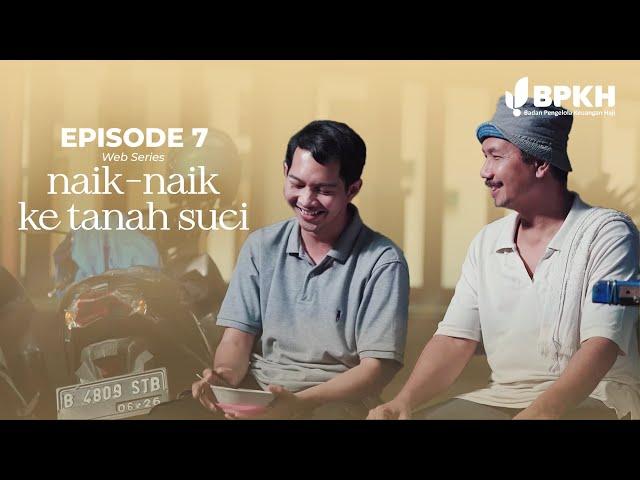 NAIK-NAIK KE TANAH SUCI EPS 7 - WEB SERIES INSPIRASI