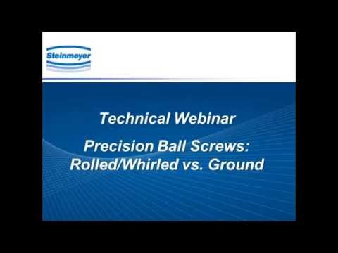 Webinar - Precision Ball Screws: Rolled/Whirled vs. Ground