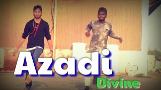 Azadi - Gully Boy || DIVINE || Dance choreography