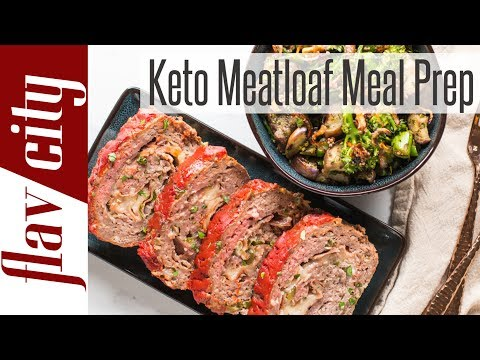 Low Carb Meat Loaf Recipe Keto Diet Meal Prep For The Week