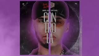 Controla - Brytiago Feat. Anuel Aa
