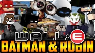 Repeat youtube video Batman and Robin Meet WALL-E and Eve! (Minecraft Roleplay)