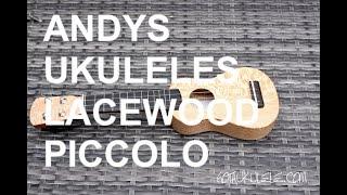 Got A Ukulele Reviews - Andy's Ukuleles Lacewood Piccolo