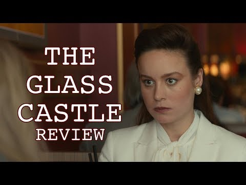The Glass Castle Review - Brie Larson, Woody Harrelson