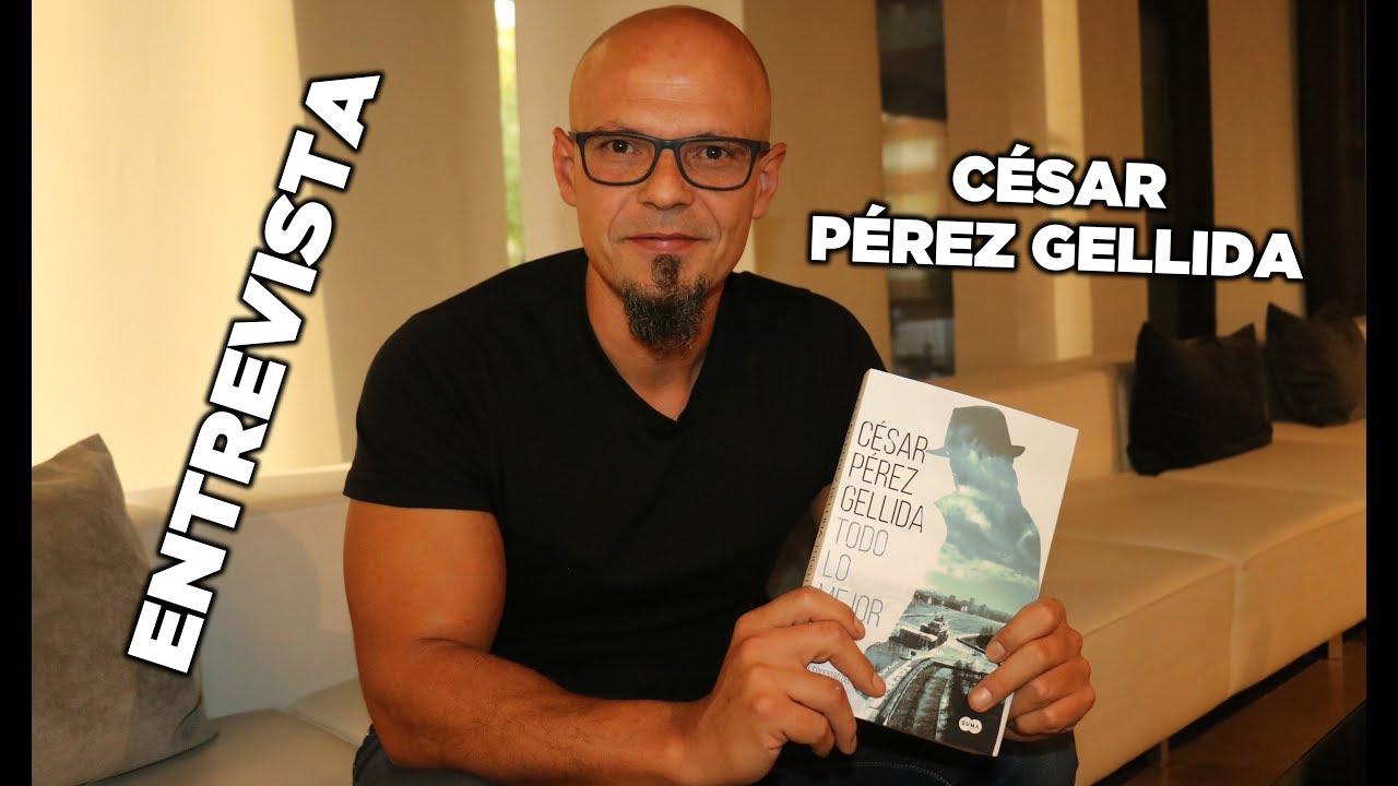 """Entrevista a César Pérez Gellida para hablar sobre su novela más negra """"Todo lo mejor"""""""