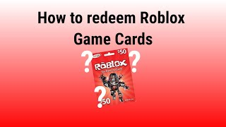 How to redeem Roblox Game Cards / Gift Cards (Tutorial)