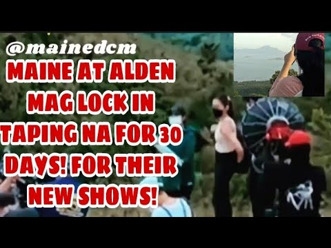 MAINE AT ALDEN MAG LOCK IN TAPING NA SA KANILANG BAGONG SHOW !