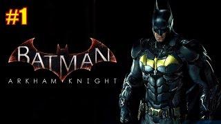 Прохождение Batman Arkham Knight. Часть #1