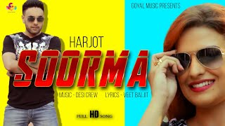 Soorma - Harjot - Feat. Desi Crew - Goyal Music New Punjabi Song 2015 Latest Punjabi Song 2016