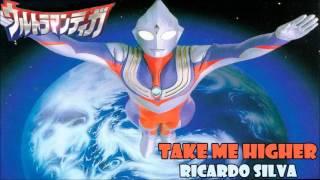 Download lagu Take  Me Higher (Ultraman Tiga opening) cover latino by Ricardo Silva