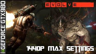 Evolve Max Settings 1440p - GTX 980 / DDR4 2666 / 5820K